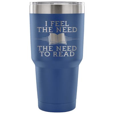 I Feel The Need, The Need To Read Tumbler