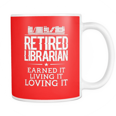Retired Librarian Earned It Living It Loving It Mug - Awesome Librarians - 5