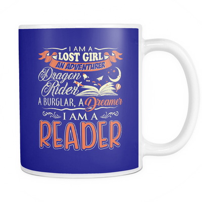 I Am A Lost Girl An Adventurer Dragon Rider A Burglar, A Dreamer I Am A Reader Mug