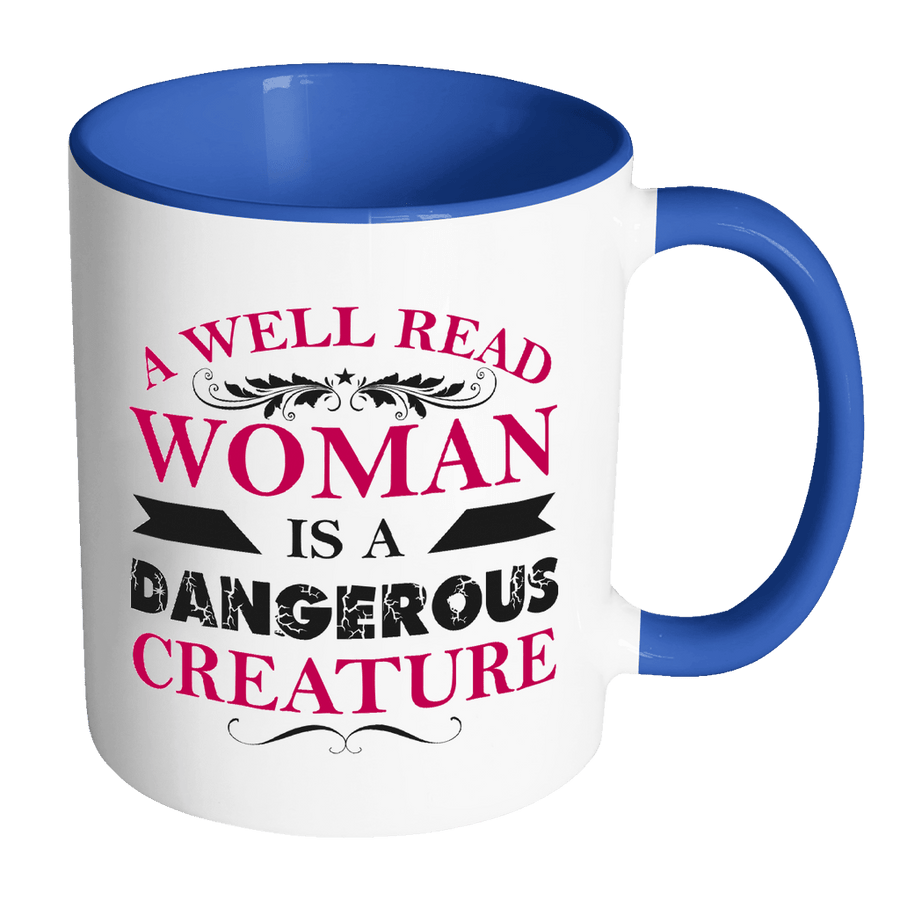 A Well Read Woman Is A Dangerous Creature 11oz Accent Mug - Awesome Librarians
