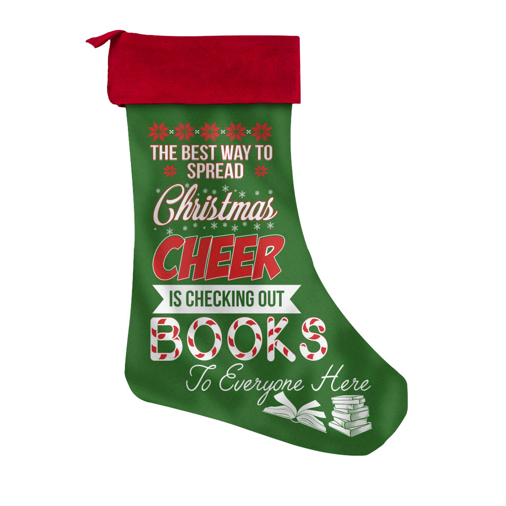 The Best Way To Spread Christmas Cheer Is Checking Out Books To Everyone Here Christmas Stocking