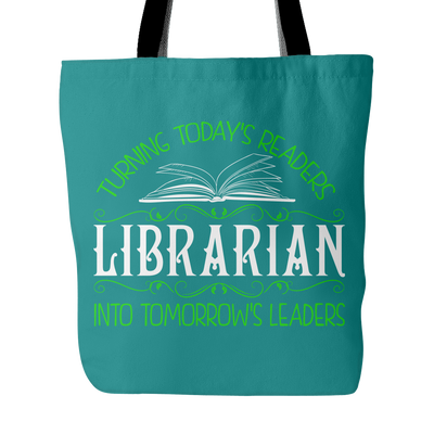Librarian Turning Todays Readers Into Tomorrows Leaders Tote Bag - Awesome Librarians