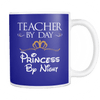 Teacher By Day Princess By Night Mug