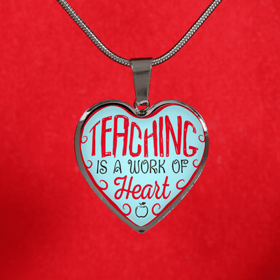 Teaching Is A Work Of Heart Heart Necklace
