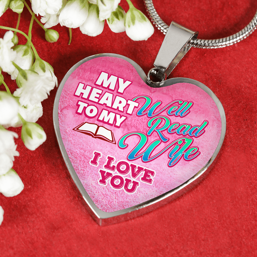 My Heart To My Well Read Wife I Love You Heart Necklace - Awesome Librarians