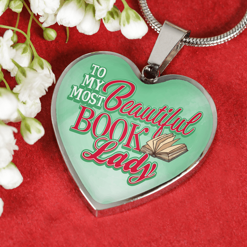 To My Most Beautiful Book Lady Heart Necklace - Awesome Librarians