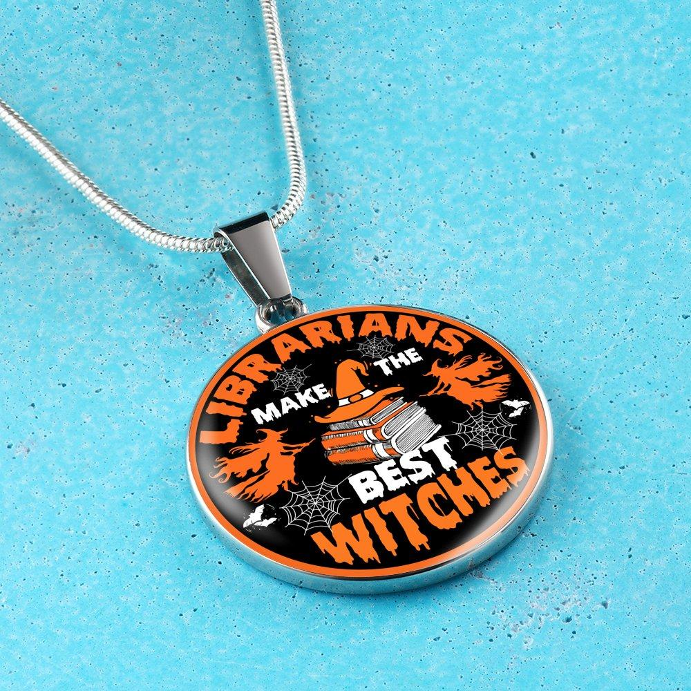 Librarians Make The Best Witches Necklace - Awesome Librarians