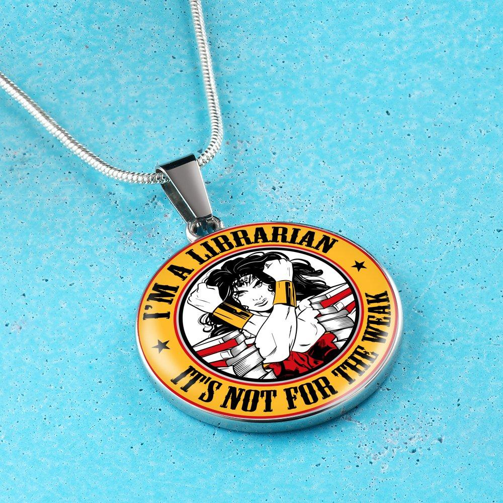 I'm A Librarian It's Not For The Weak Necklace - Awesome Librarians