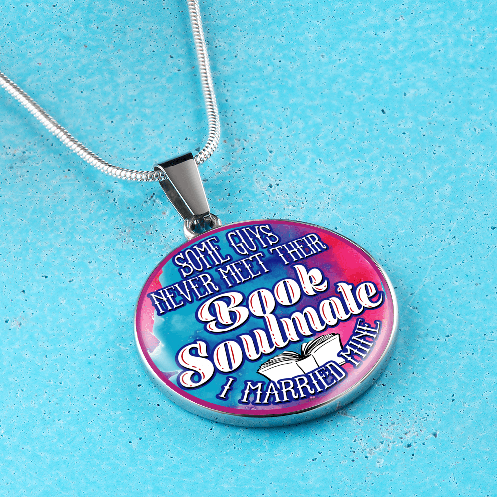 Some Guys Never Meet Their Book Soulmate I Married Mine Round Necklace - Awesome Librarians