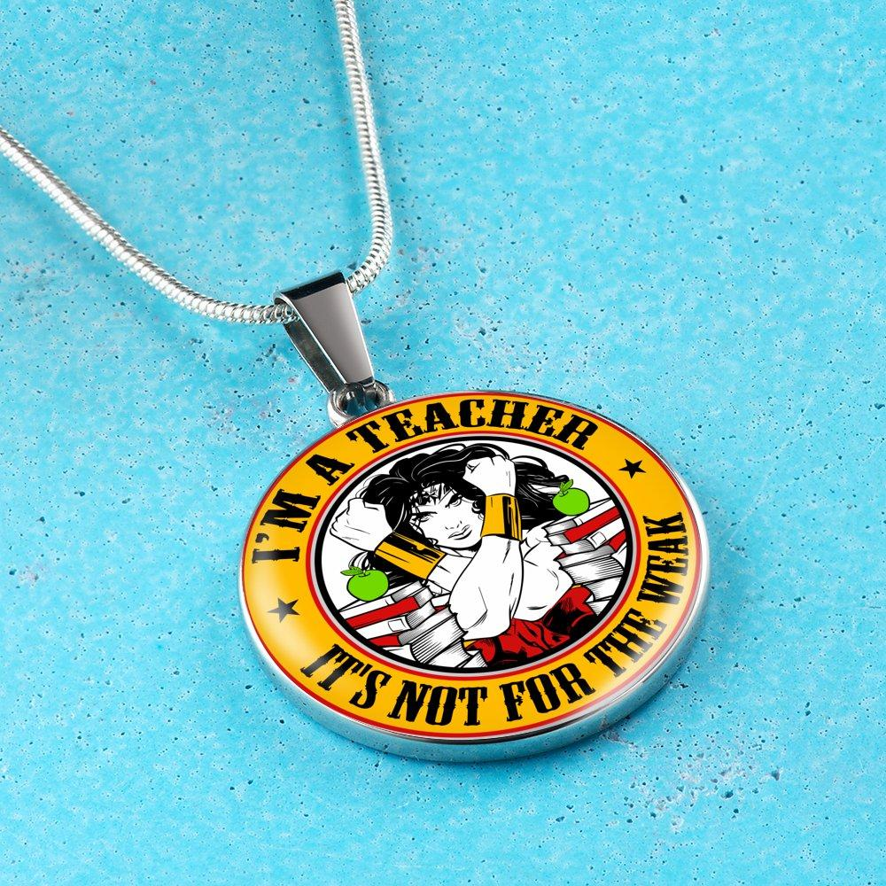 I'm A Teacher It's Not For The Weak Necklace - Awesome Librarians
