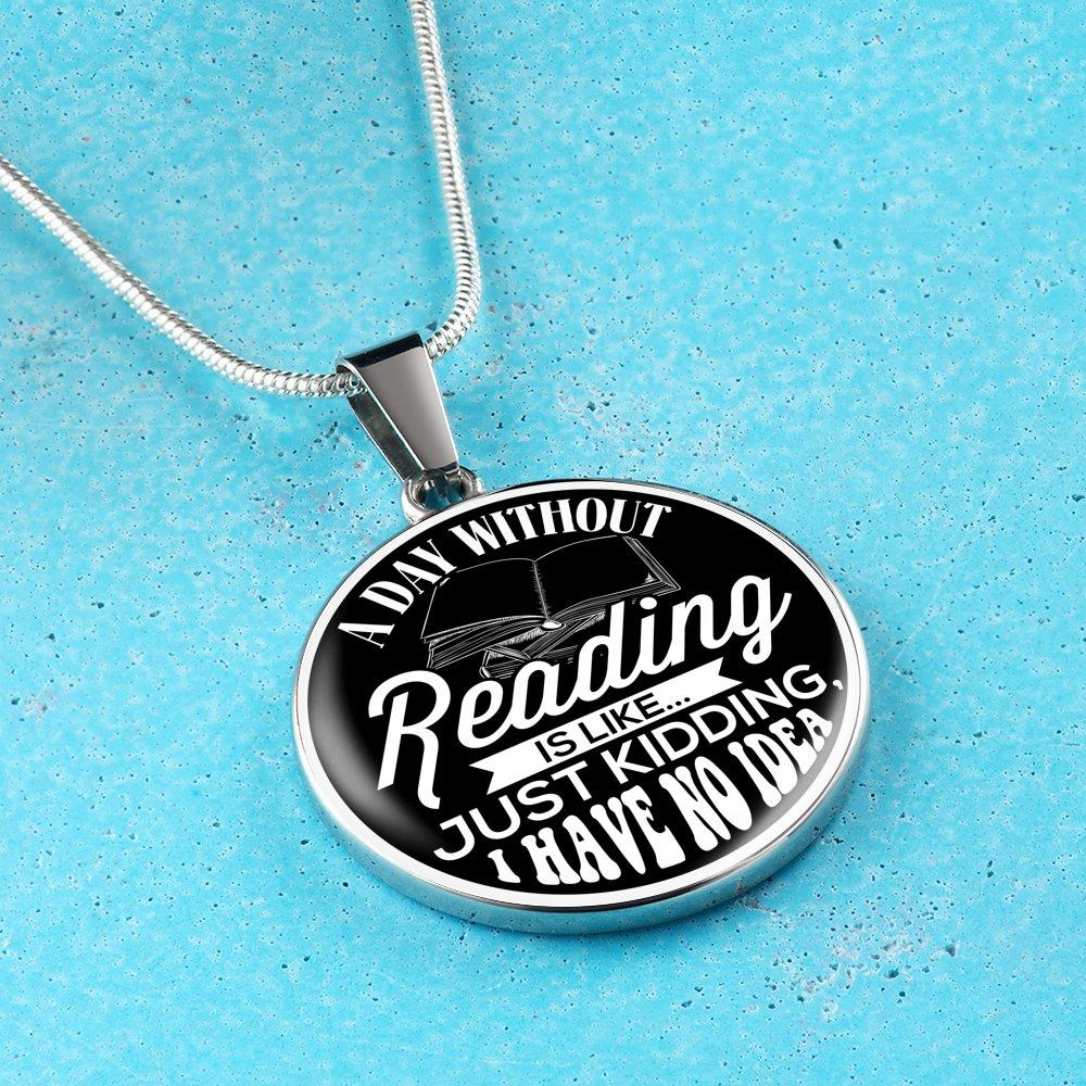 A Day Without Reading Is Like... Just Kidding, I Have No Idea Black Necklace - Awesome Librarians