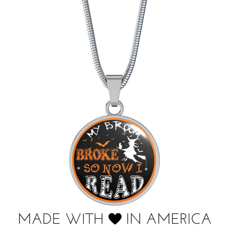 My Broom Broke So Now I Read Necklace - Awesome Librarians