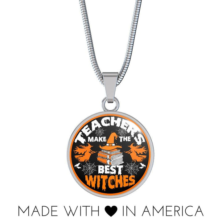 Teachers Make The Best Witches Necklace