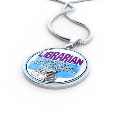 I'm a librarian to save time let's just assume that I am never wrong Necklace