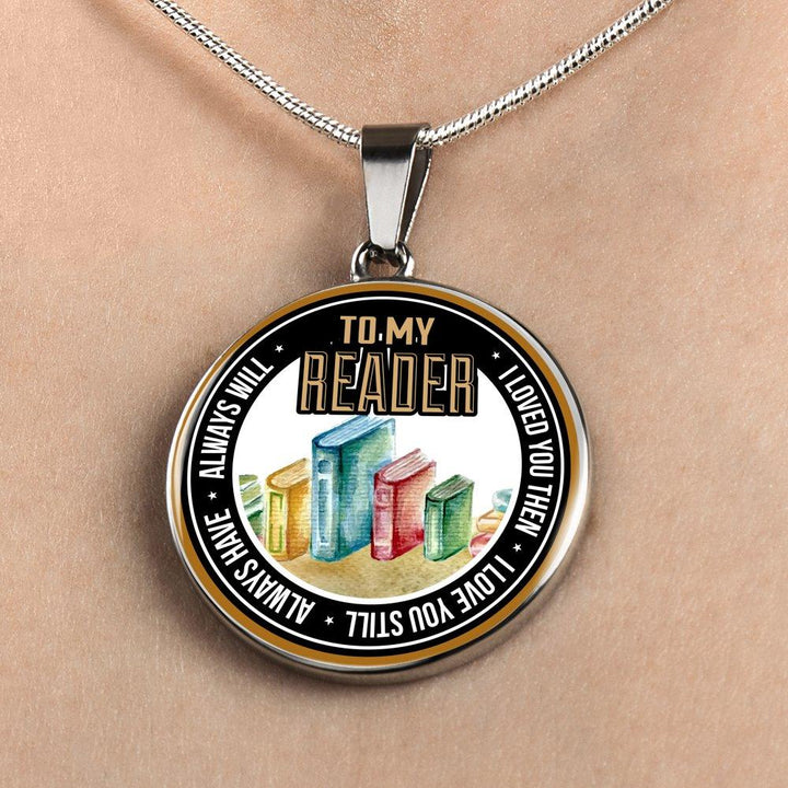 To My Reader I Loved You Then I Love You Still  Always Have  Always Will Necklace