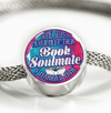 Some Guys Never Meet Their Book Soulmate I Married Mine Round Luxury Bracelet