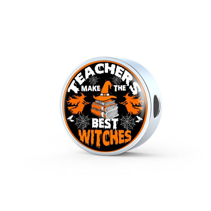 Teachers Make The Best Witches Circle Charm Bracelets