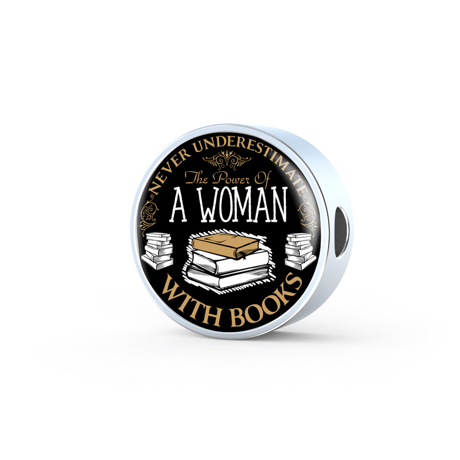 Never Underestimate A Woman With Books Bracelet