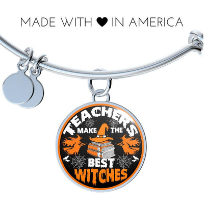 Teachers Make The Best Witches Bangle