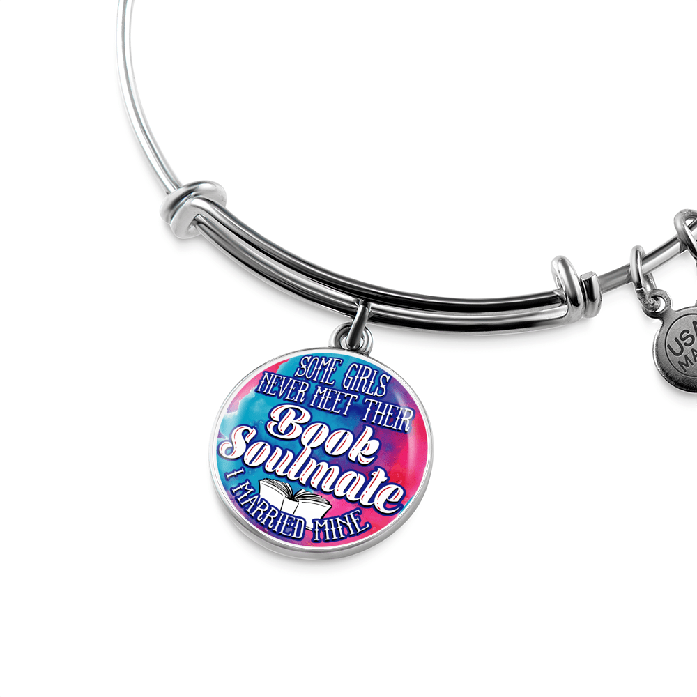Some Girls Never Meet Their Book Soulmate I Married Mine Round Bangle Bracelet - Awesome Librarians