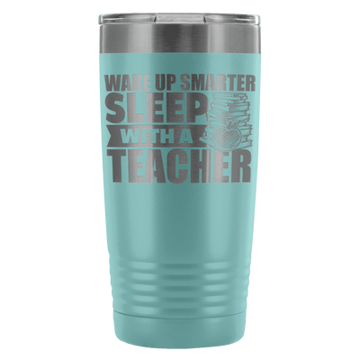 Wake Up Smarter Sleep With A Teacher 20oz Tumbler - Awesome Librarians