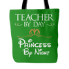 Teacher By Day Princess By Night Tote Bag