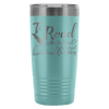 To Read Or Not To Read? That Is A Stupid Question 20oz Tumbler