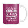 I Just Want To Read My Books And Ignore All Of My Adult Problem 11oz Mug - Awesome Librarians