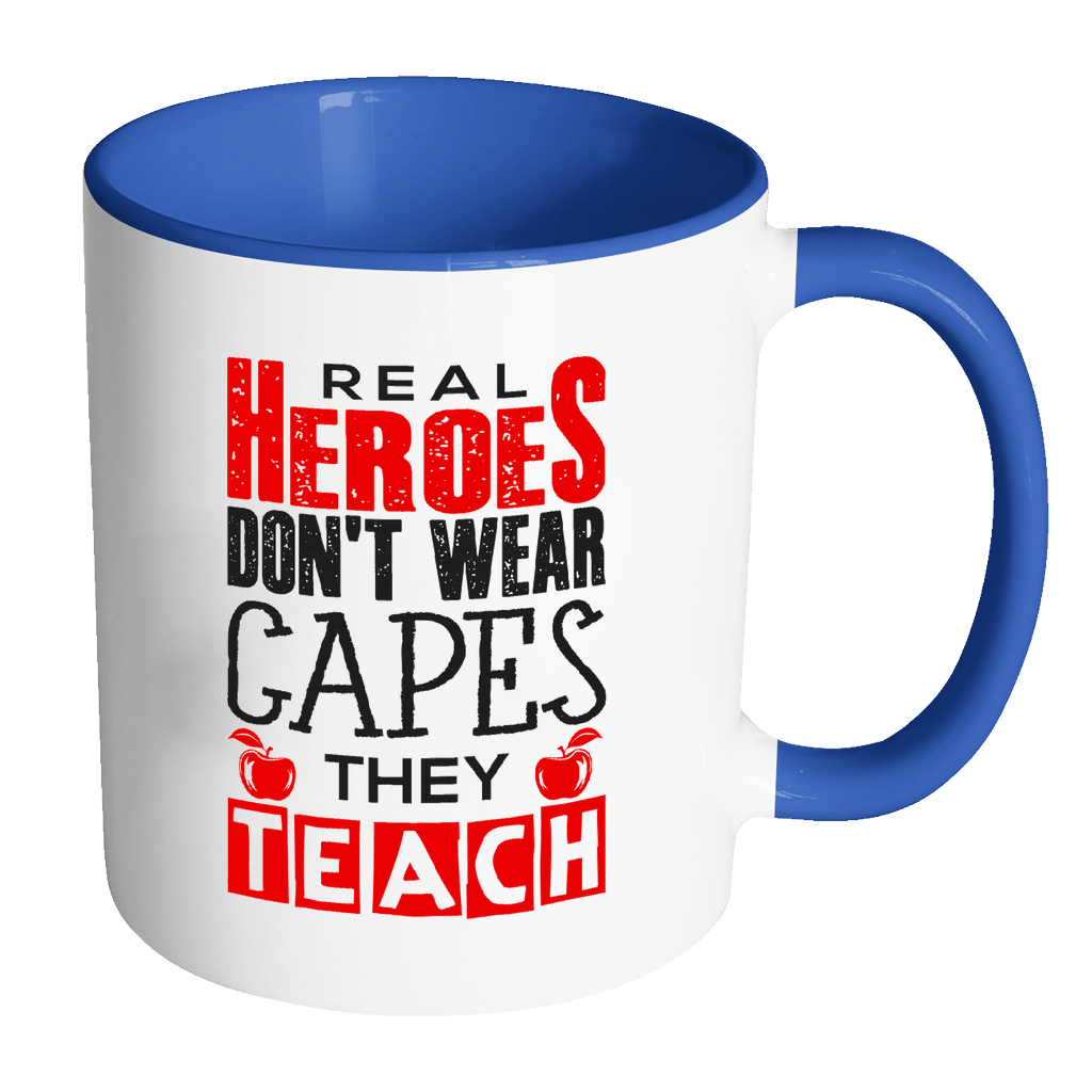 Real Heroes Don't Wear Capes They Teach 11oz Accent Mug - Awesome Librarians