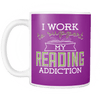 I Work To Support My Reading Addiction Mug - Awesome Librarians