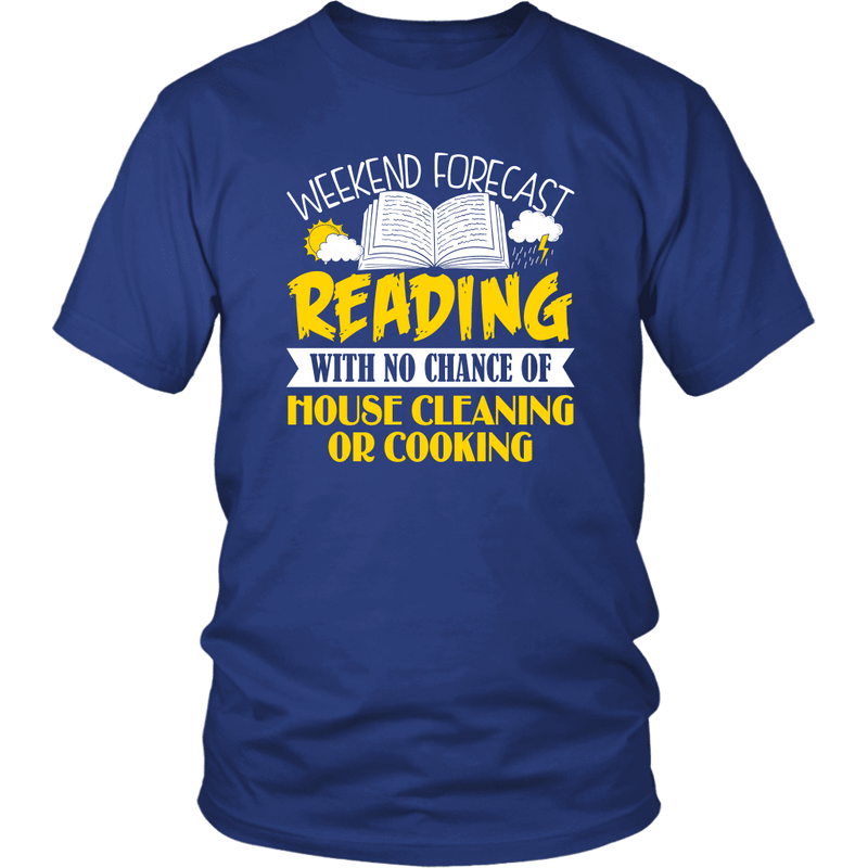 Weekend Forecast Reading With No Chance Of House Cleaning Or Cooking Shirt - Awesome Librarians
