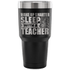 Wake Up Smarter Sleep With A Teacher Tumbler