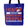 I Read Because Punching People Is Frowned Upon Tote Bag - Awesome Librarians