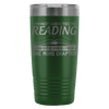 I'm Not Addicted To Reading I Can Quit As Soon As I Finish One More Chapter 20oz Tumbler