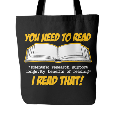 You Need To Read *Scientific Research Support Longevity Benefits Of Reading* I Read That! Tote Bags - Awesome Librarians