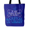 If Lost Please Return To Closest Bookstore Or Library Tote Bag
