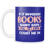 If It Involves Books, Rainy Days, Tea & Cats Count Me In 11oz Mug - Awesome Librarians