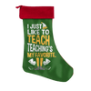 I Just Like To Teach Teaching's My Favorite Christmas Stocking - Awesome Librarians
