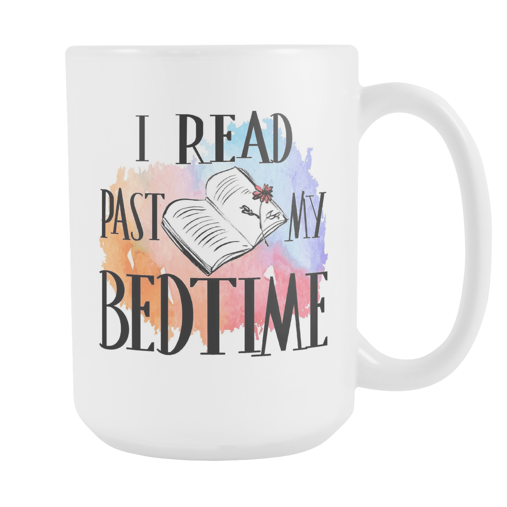 I Read Past My Bedtime 15oz Mug - Awesome Librarians