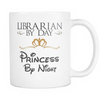 Librarian By Day Princess By Night Mug - Awesome Librarians
