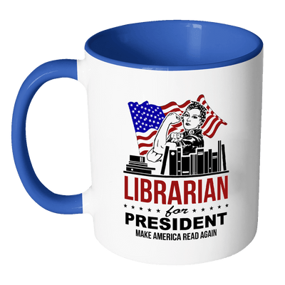 Librarian For President Make America Read Again Accent Mug