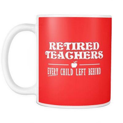 Retired Teacher Every Child Left Behind Mug - Awesome Librarians - 6