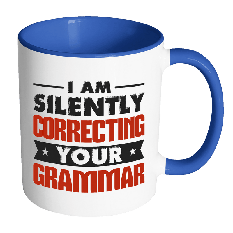 I Am Silently Correcting Your Grammar 11oz Accent Mug - Awesome Librarians
