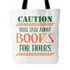 Caution Will Talk About Books For Hours Tote Bag - Awesome Librarians