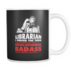 Librarian I Prefer The Term Educational Badass Mug - Awesome Librarians - 3
