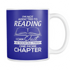 I'm Not Addicted To Reading I Can Quit As Soon As i Finish One More Chapter Mug