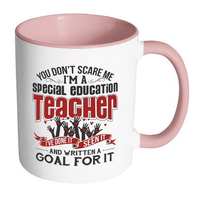 You Don't Scare Me I'm A Special Education Teacher I've Done It, Seen It And Written A Goal For It 11oz Accent Mug - Awesome Librarians