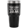 Teaching Is My Jam Tumbler - Awesome Librarians