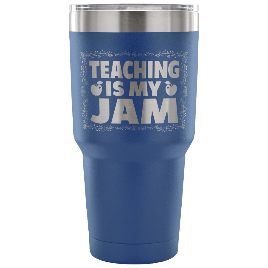 Teaching Is My Jam Tumbler