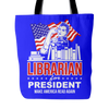 Librarian For President Make America Read Again Tote Bag